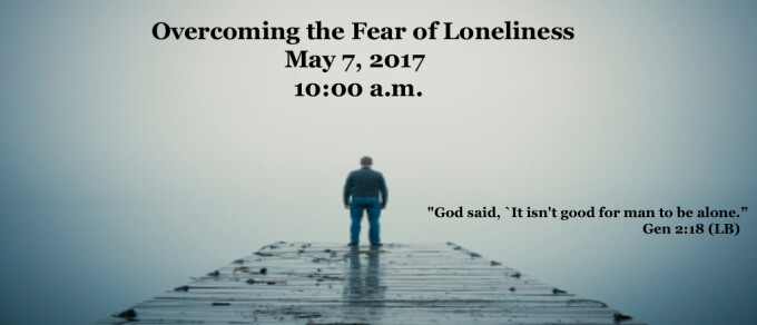 Overcoming The Fear Of Loneliness